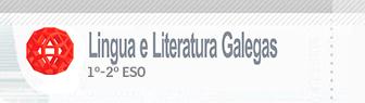 Lingua e Literatura Galegas 1º e 2º ESO