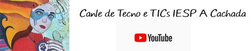 Canle de Tecno e TICs do IESP A Cachada